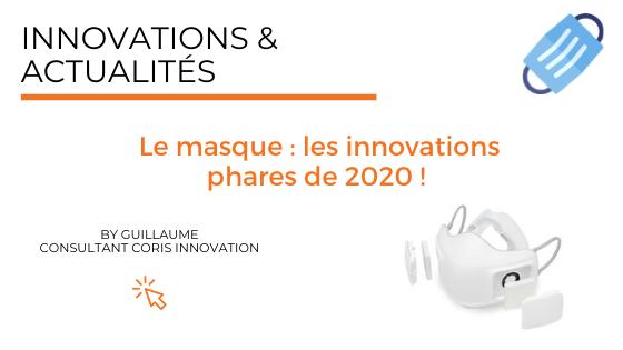 Le masque : les innovations phares de 2020 !